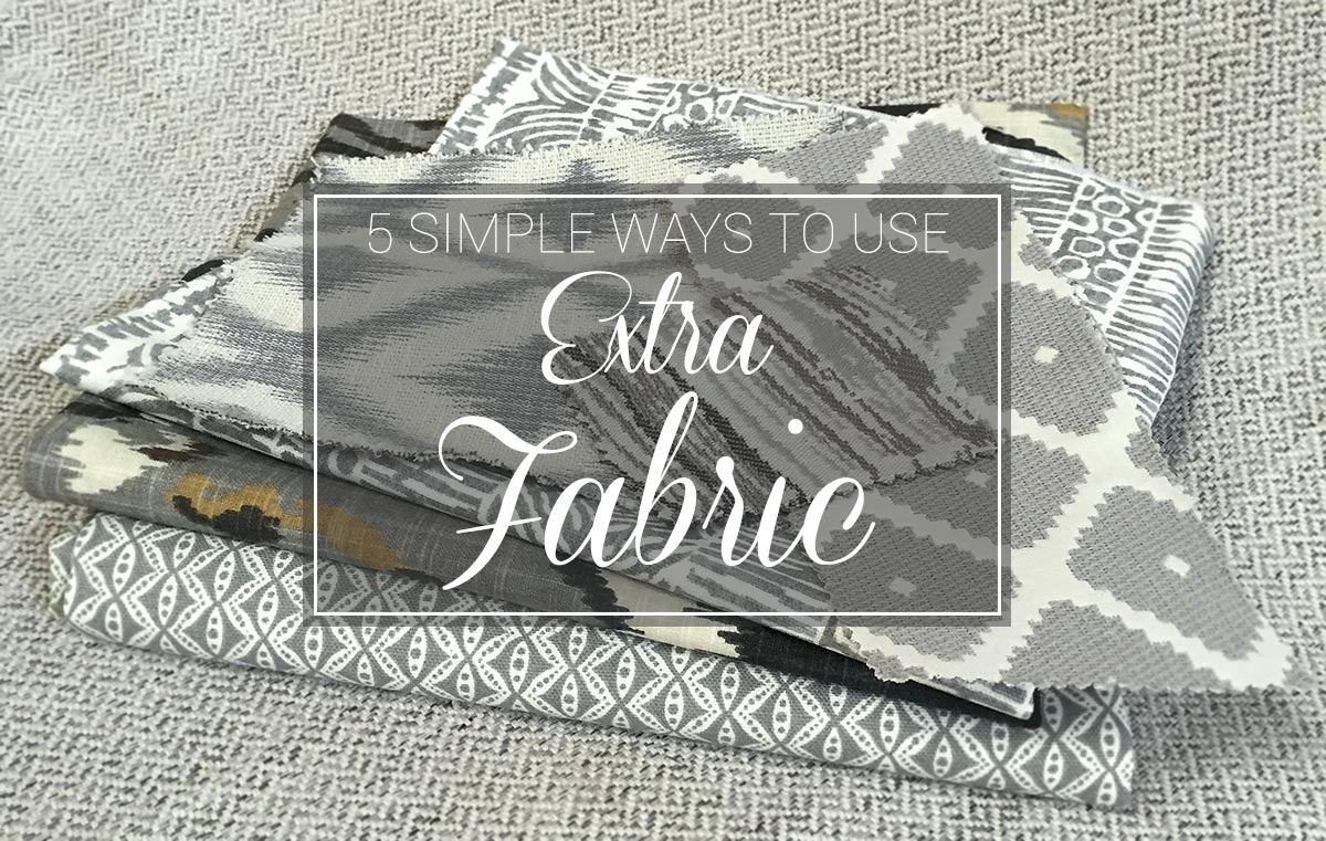 5 Simple Ways to Use Extra Fabric