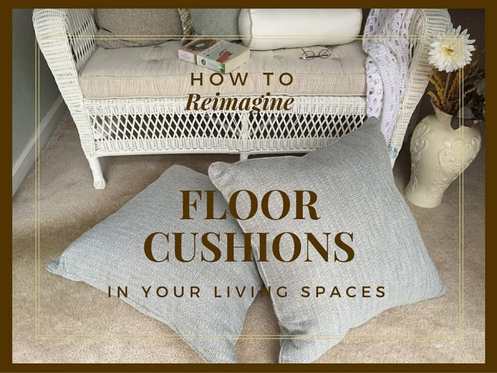 How to Reimagine Floor Cushions in Your Living Space