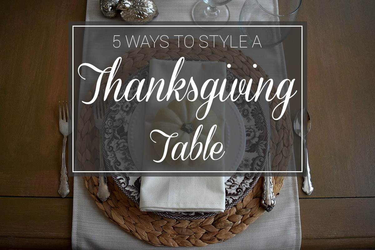 5 Ways to Style a Thanksgiving Table