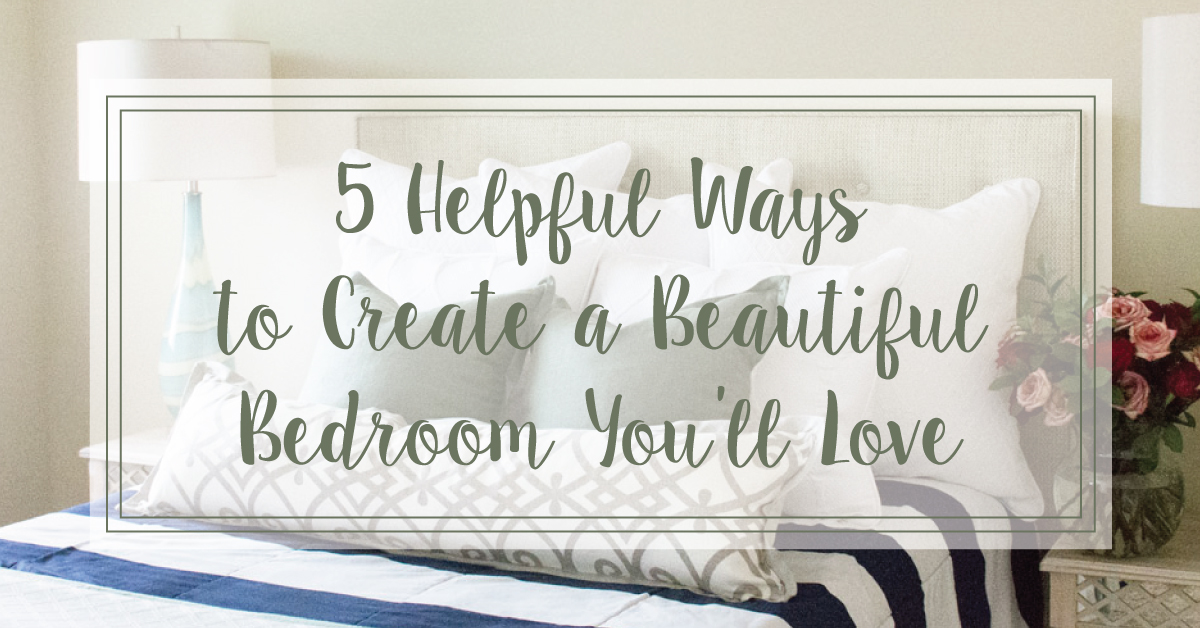 5-HELPFUL-WAYS-TO-CREATE-A-BEAUTIFUL-BEDROOM
