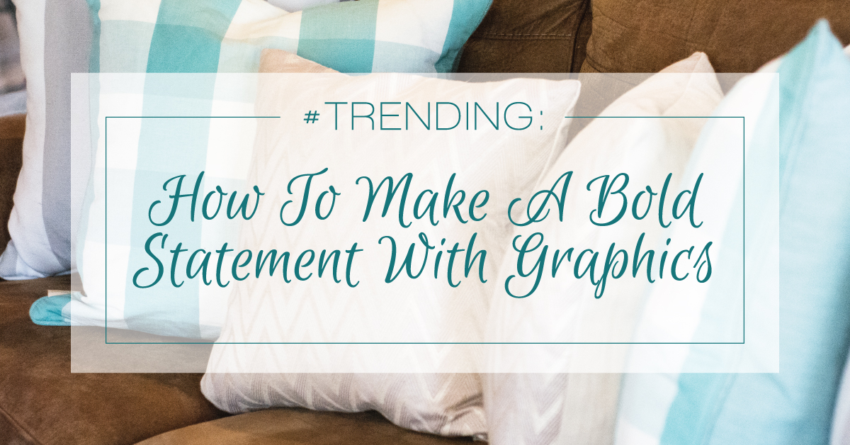 HOW-TO-MAKE-A-BOLD-STATEMENT-WITH-GRAPHICS
