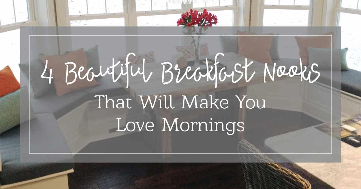 Beautiful Breakfast Nooks