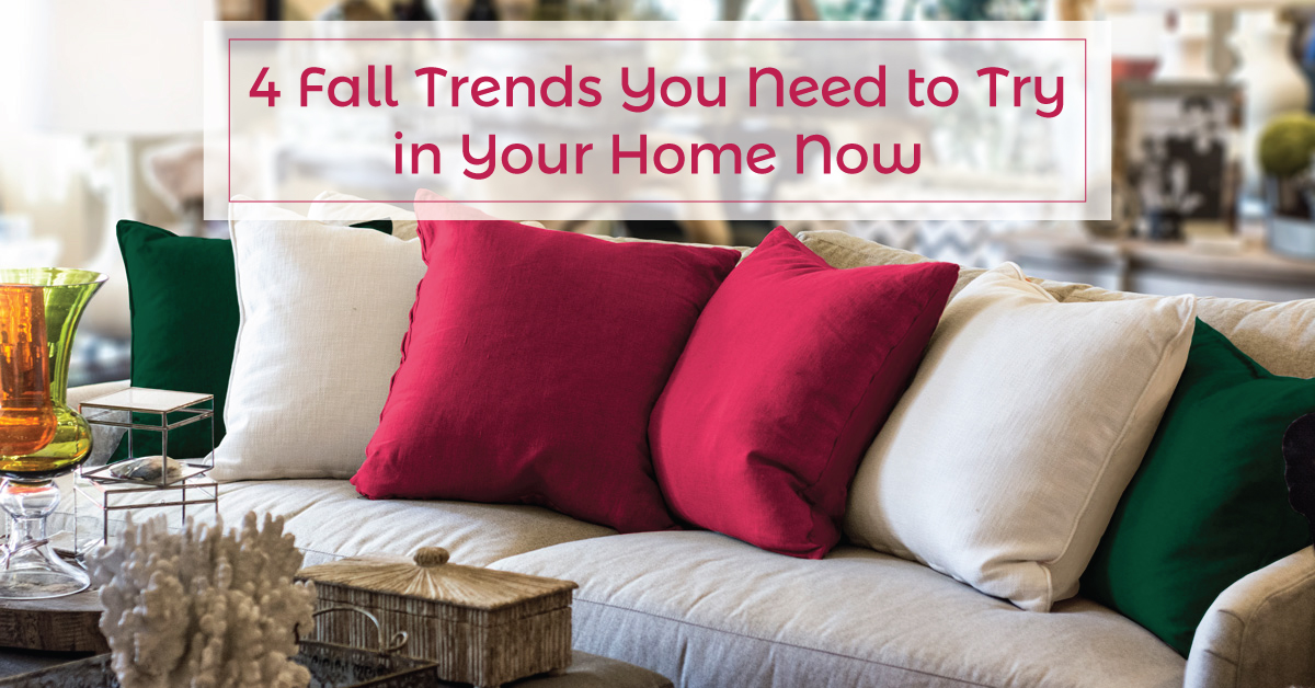4 Fall Trends You Need to Try in Your Home Now