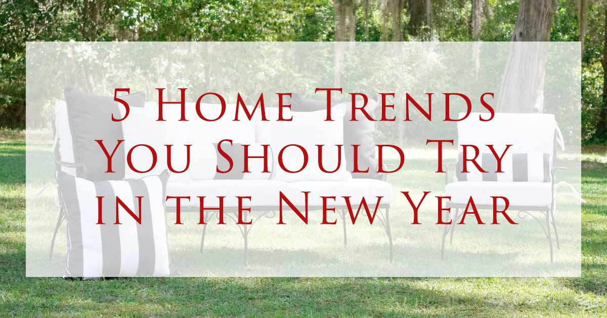 5 Home Trends You Should Try in the New Year