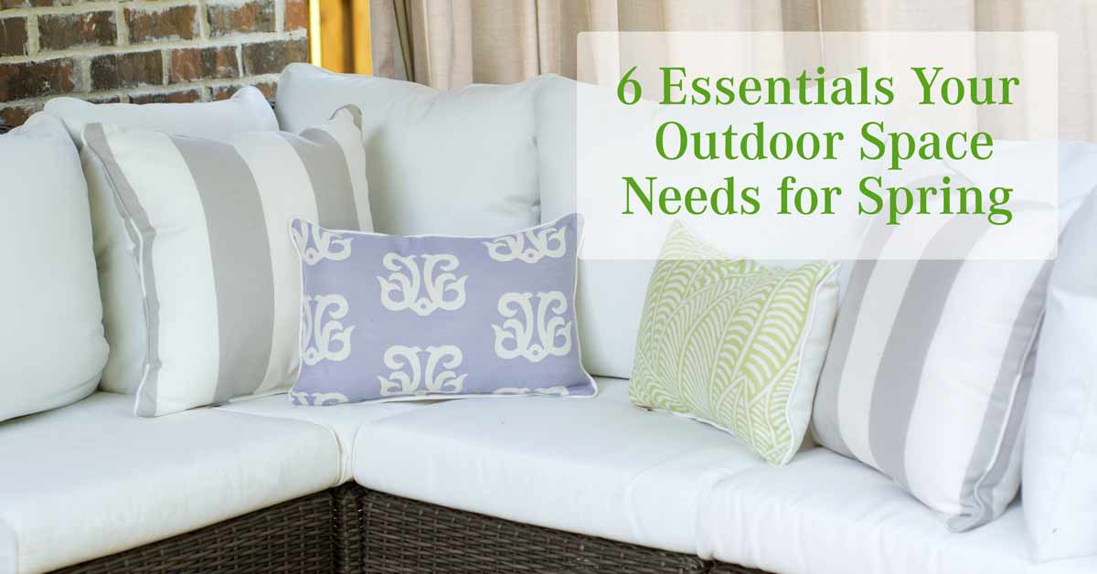 6 Essentials Your Outdoor Space Needs for Spring