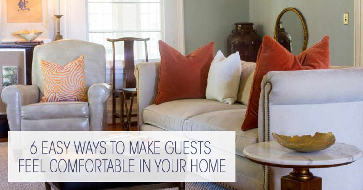 6 Easy Ways to Make Guests Feel Comfortable in Your Home